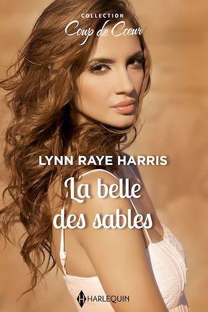 La belle des sables  - Lynn Raye Harris