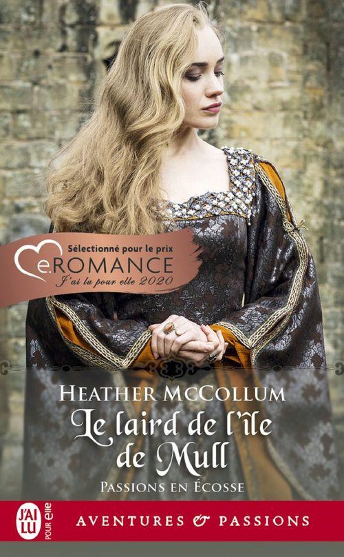 Passions en Écosse (Tome 1) - Le laird de l´île de Mull  - Heather Mccollum