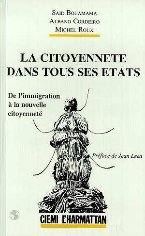 La citoyenneté dans tous ses états  - Said Bouamama  - Albano Cordeiro  - Michel Roux