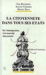 La citoyenneté dans tous ses états  - Albano Cordeiro - Said Bouamama - Michel Roux