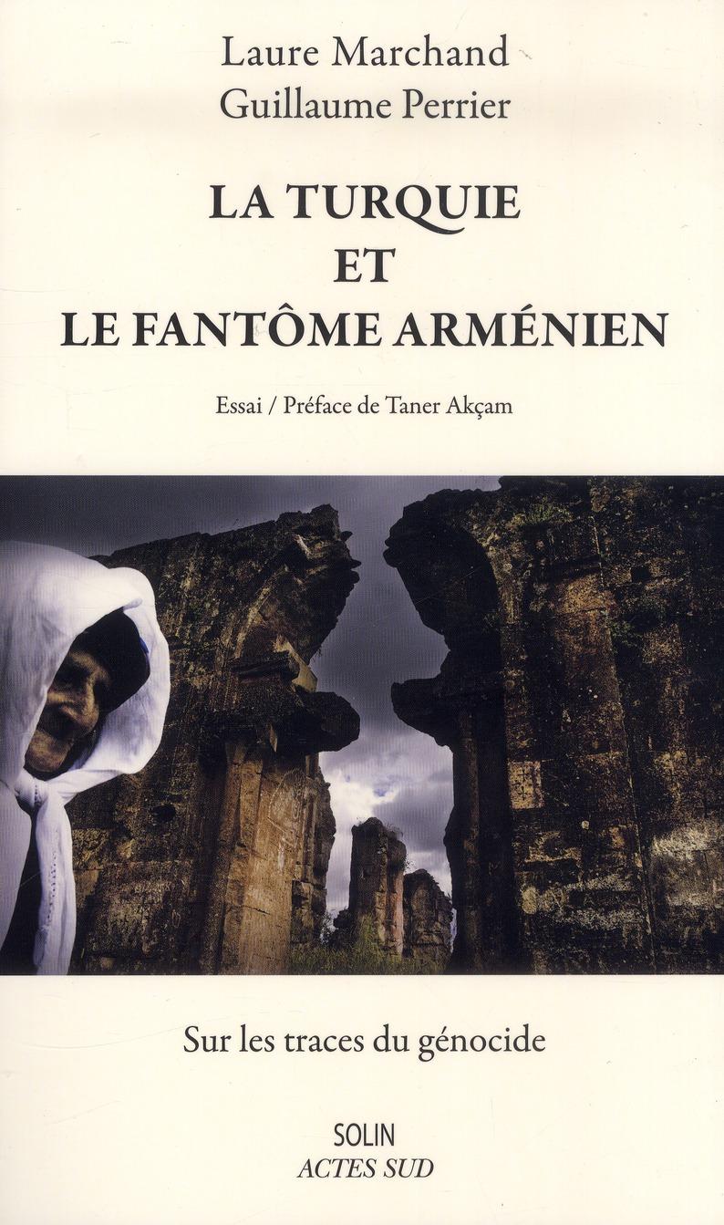 La Turquie et le fantôme arménien ; sur les traces du génocide