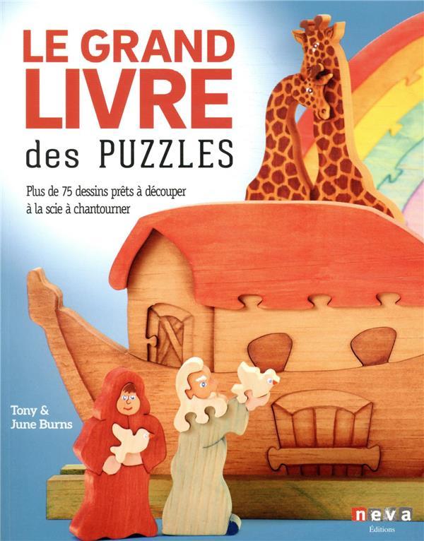 Le grand livre des puzzles ; plus de 75 dessins prêts à découper dans le bois
