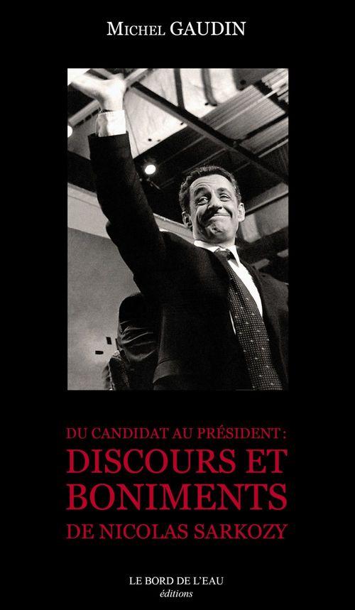 Du candidat au président ; discours et boniments de Nicolas Sarkozy
