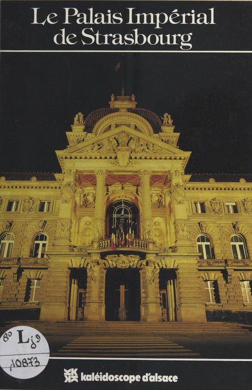Le Palais impérial de Strasbourg