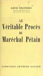 Le véritable procès du Maréchal Pétain
