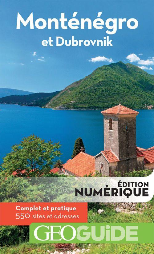 GEOguide ; Monténégro ; Dubrovnik (édition 2018)