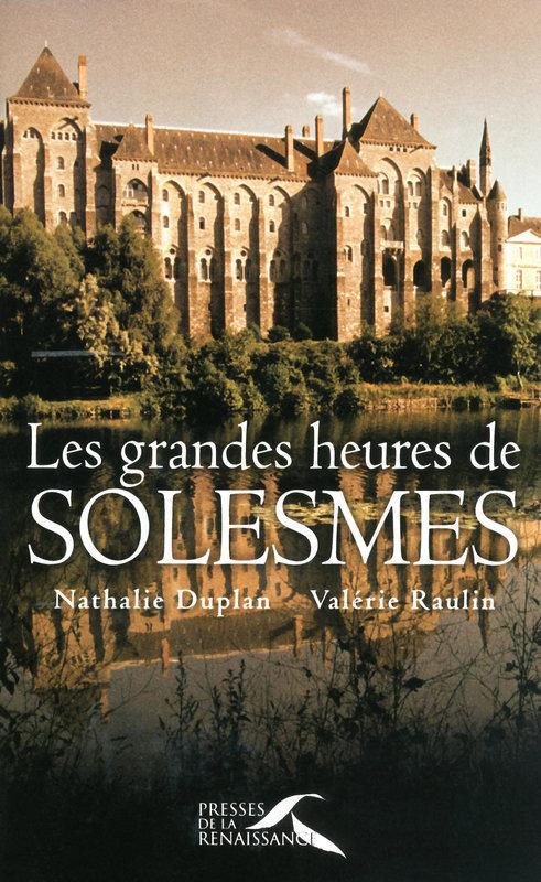 Les Grandes Heures de Solesmes  - Valérie RAULIN  - Nathalie DUPLAN