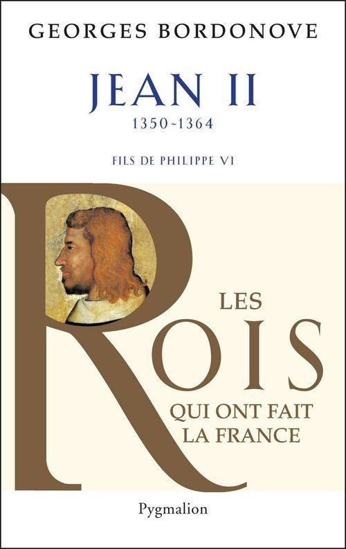 Jean II ; fils de Philippe VI, 1350-1364 (édition 2010)