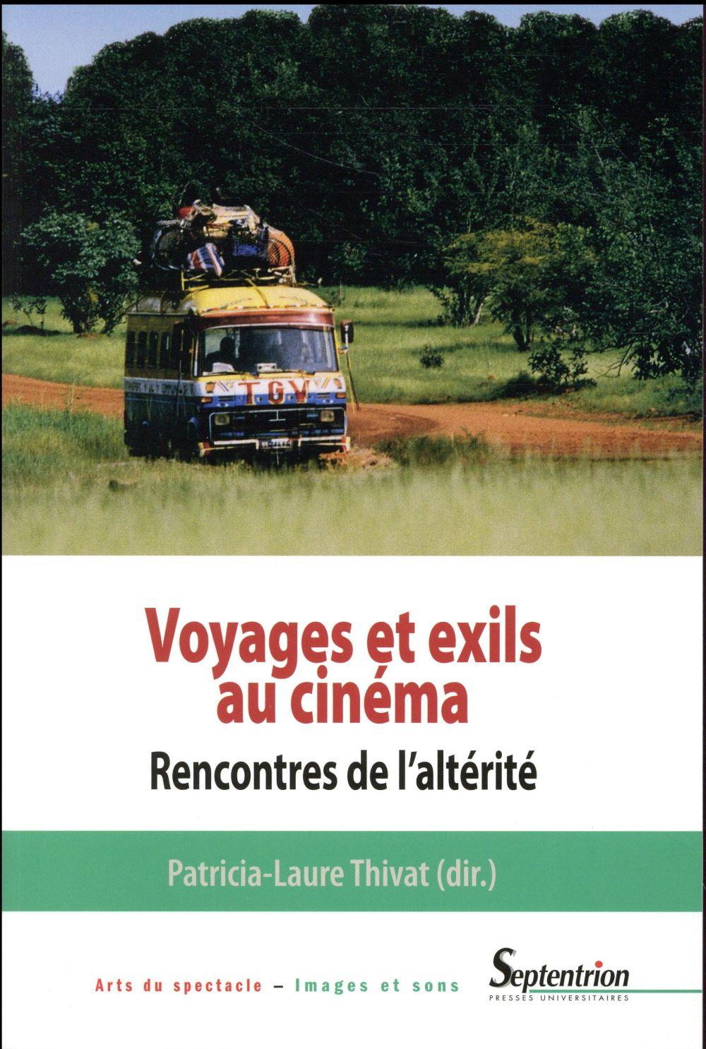 Voyages et exils au cinéma ; rencontres de l'altérité