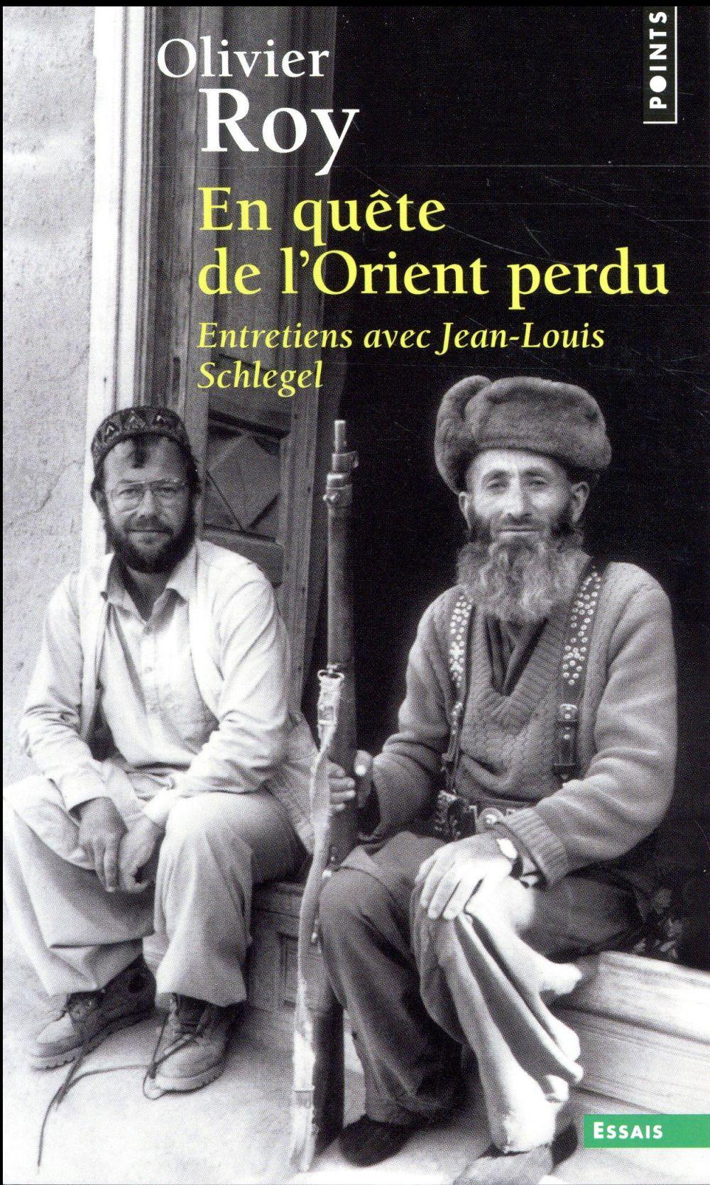 En quête de l'Orient perdu ; entretiens avec Jean-Louis Schlegel