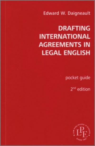 Drafting international agreements in legal english : pocket guide (2e édition)
