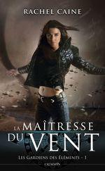 Vente Livre Numérique : Les gardiens des éléments t.1 ; la maîtresse du vent  - Caine Rachel