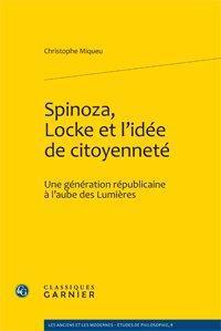 Spinoza, Locke et l'idée de citoyenneté ; une génération républicaine à l'aube des Lumières
