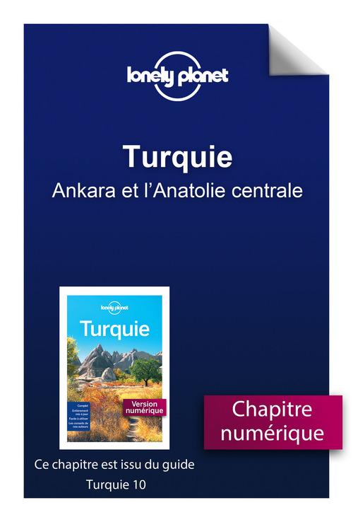 Turquie 10 - Ankara et l'Anatolie centrale