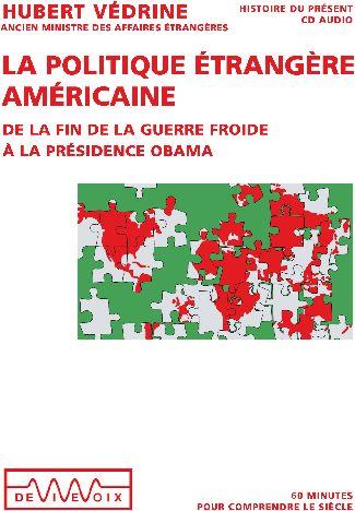 La Politique Etrangere Des Americaine De La Fin De La Guerre Froide A La Presidence Obama