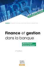 Finance et gestion dans la banque. 3e éd.  - Michel Rouach - Emmanuel Rouach