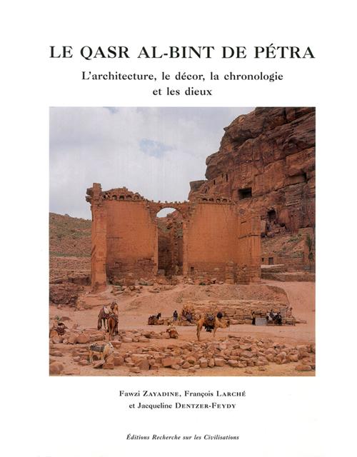 Le qasr al-bint de petra ; l'architecture, le decor, la chronologie et les dieux