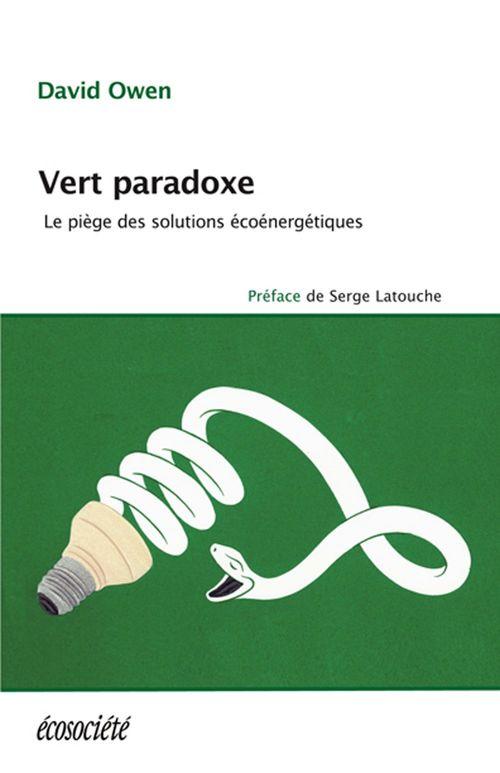 Vert paradoxe ; le piège des solutions écoénergétiques