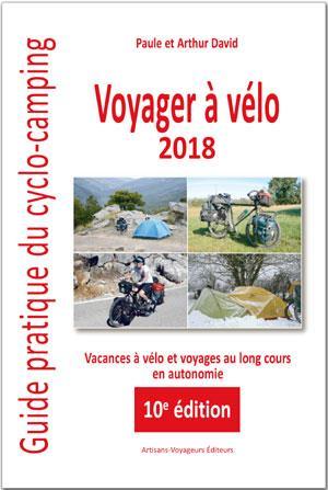 Voyager à vélo : guide pratique du cyclo-camping (édition 2018)