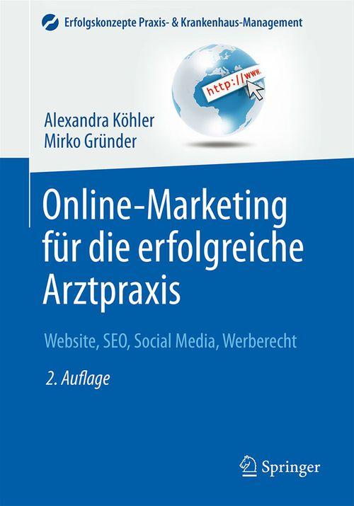 Online-Marketing für die erfolgreiche Arztpraxis  - Alexandra Kohler  - Mirko Gründer