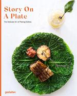 Story on a plate ; the delicate art of plating dishes