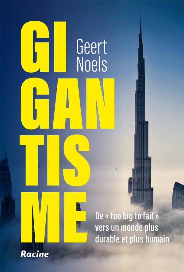 Gigantisme ; de « too big to fail » vers un monde plus durable et plus humain