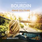 Vente AudioBook : Mans solitaire  - Françoise BOURDIN