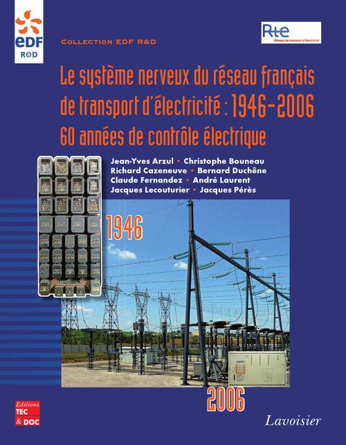 Le système nerveux du réseau français de transport d'électricité : 1946-2006  60 années de contrôle électrique (Coll. EDF R&D)
