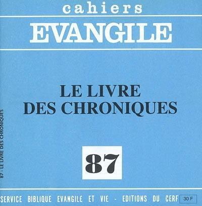 Cahiers evangile numero 87 le livre des chroniques