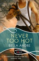 Vente Livre Numérique : Never Too Hot: A Rouge Suspense novel  - Bella Andre