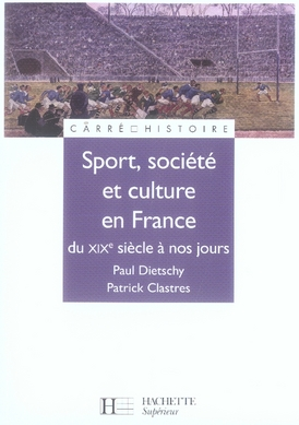 Sport, société et culture en france, du XIXe siècle à nos jours