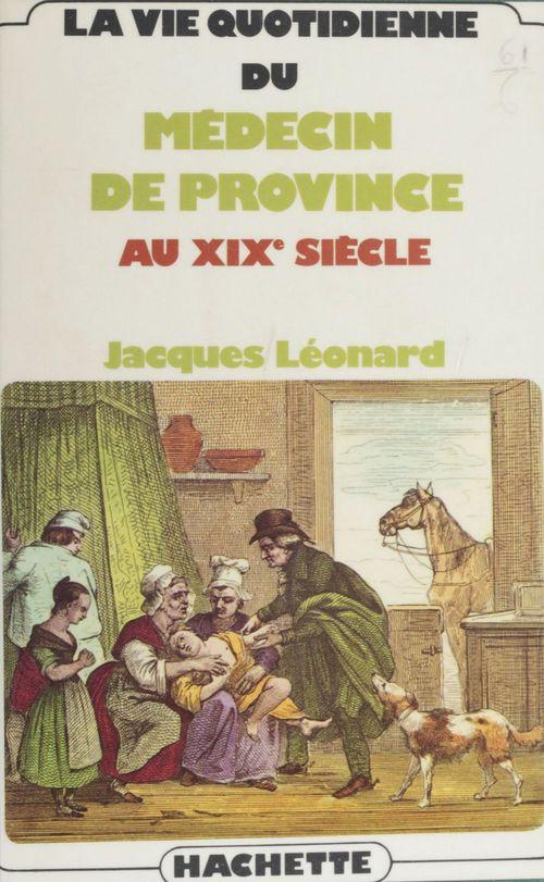 La vie quotidienne du médecin de province au XIX siècle