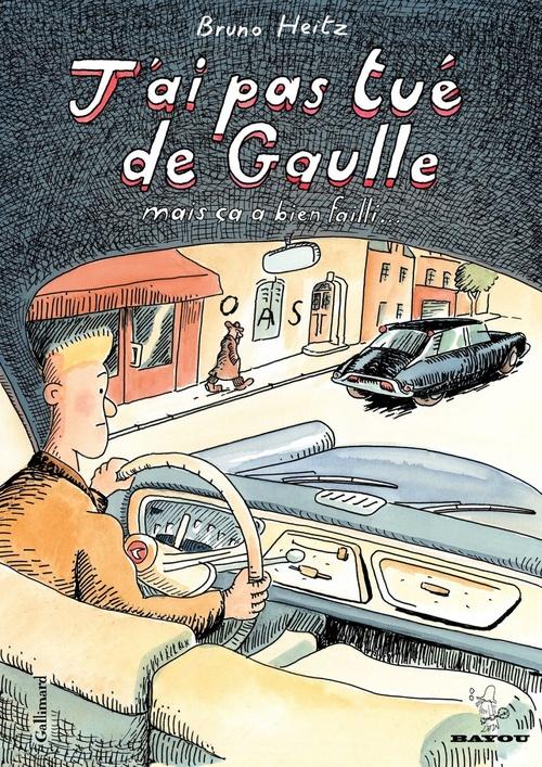 J'ai pas tué de Gaulle ; mais ça a bien failli...