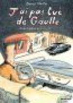 Vente Livre Numérique : J'ai pas tué de Gaulle mais ça a bien failli...  - Bruno Heitz