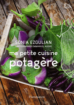 Ma petite cuisine potagère  - Sonia Ezgulian