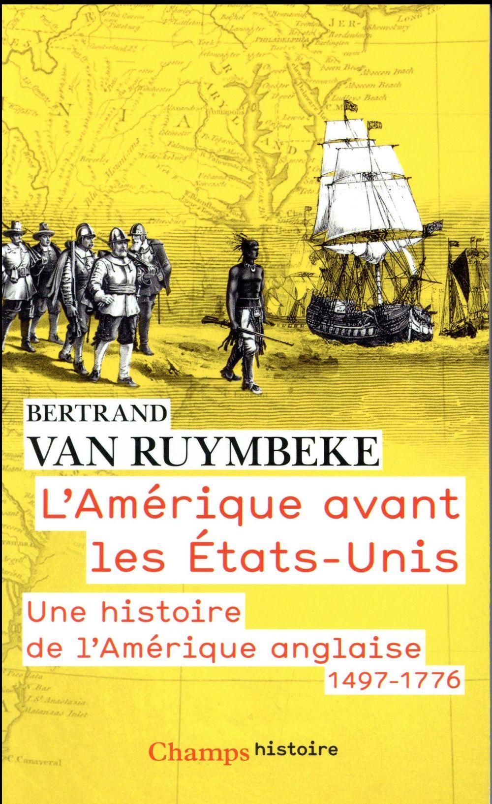 L'Amérique avant les Etats-Unis ; une histoire de l'Amérique anglaise : 1497-1776