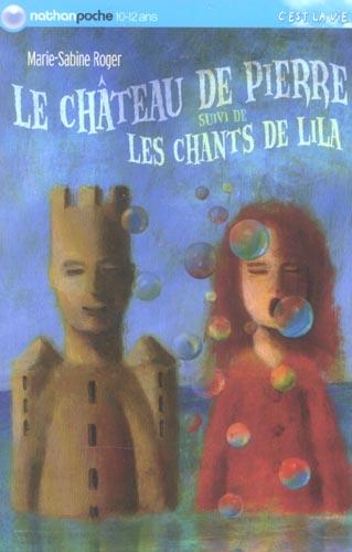 Le château de Pierre ; les chants de Lila