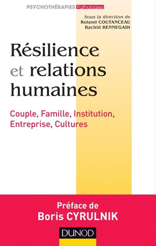 Résilience et relations humaines ; couple, famille, institution, entreprise, cultures