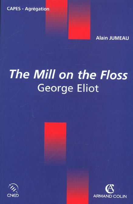 The mill on the floss ; george eliot ; capes-agregation