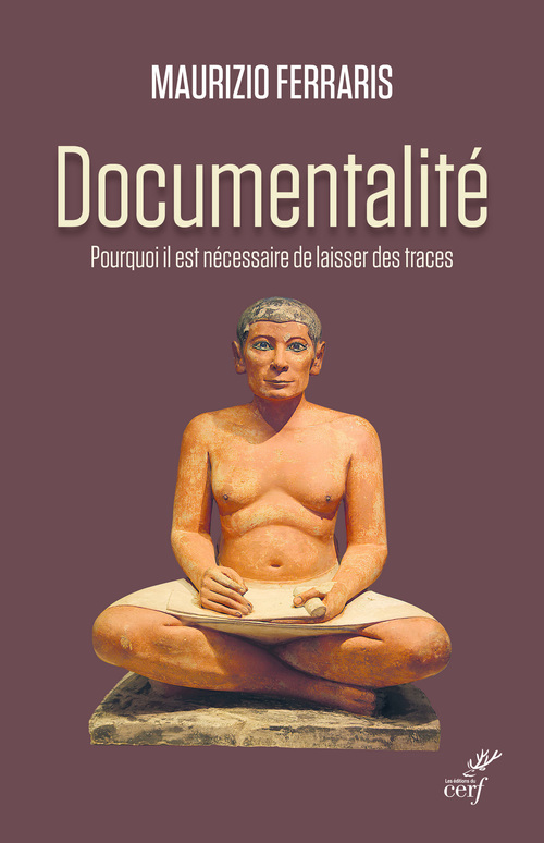Documentalité ; pourquoi il est nécessaire de laisser des traces