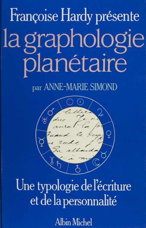 La graphologie planétaire ; une typologie de l'écriture et de la personnalité