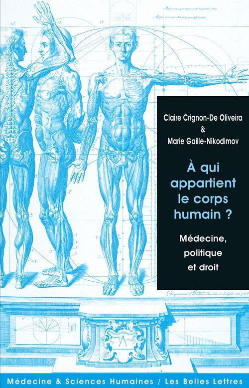 à qui appartient le corps humain ? medecine, politique et droit