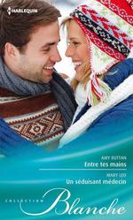 Vente EBooks : Entre tes mains - Un séduisant médecin  - Amy Ruttan - Mary Leo
