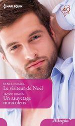 Vente EBooks : Le visiteur de Noël - Un sauvetage miraculeux  - Jackie Braun - Renée Roszel
