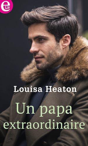 Un papa extraordinaire  - Louisa Heaton