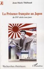 Vente Livre Numérique : La Présence française au Japon  - Jean-Marie Thiébaud