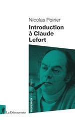 Introduction à Claude Lefort  - Nicolas Poirier - Nicolas POIRIER