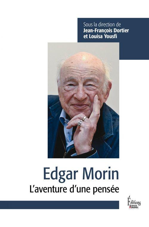 Edgar Morin ; l'aventure d'une pensée