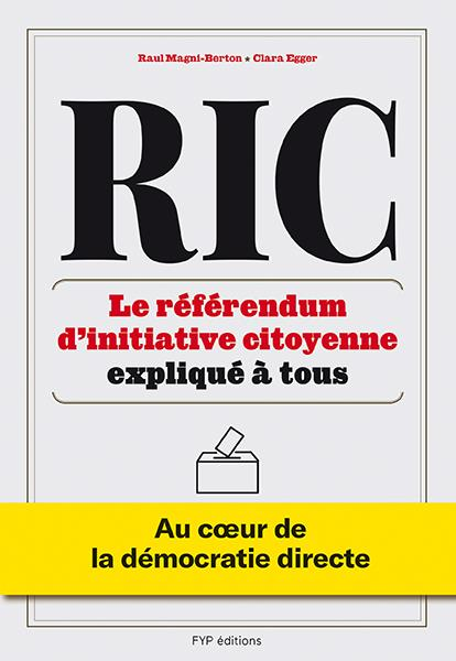 RIC : Le référendum d'initiative citoyenne expliqué à tous ; au coeur de la démocratie directe