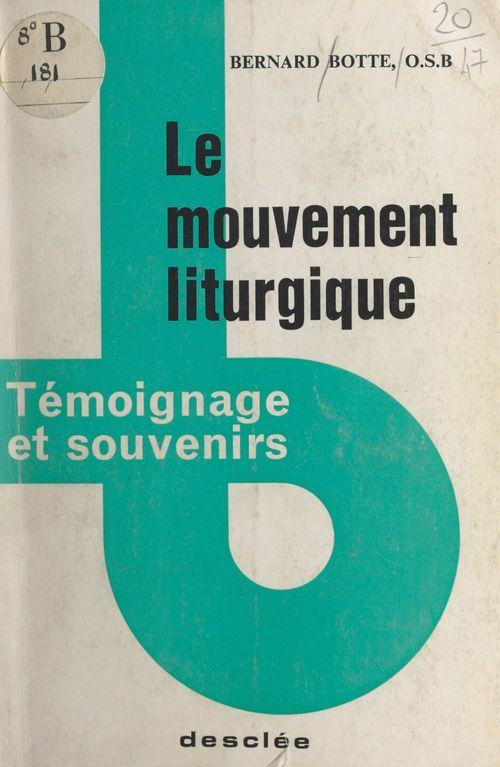 Le mouvement liturgique  - Bernard Botte